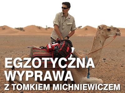 Egzotyczna wyprawa z Tomkiem Michniewiczem