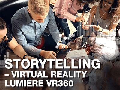 Storytelling – Virtual Reality Lumiere VR360